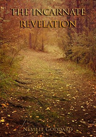 The Incarnate Revelation  by  Neville Goddard