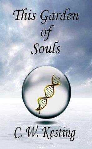 This Garden Of Souls C. W. Kesting