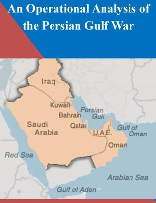 An Operational Analysis of the Persian Gulf War U.S. Army War College