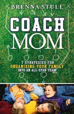 Coach Mom  by  Brenna Stull