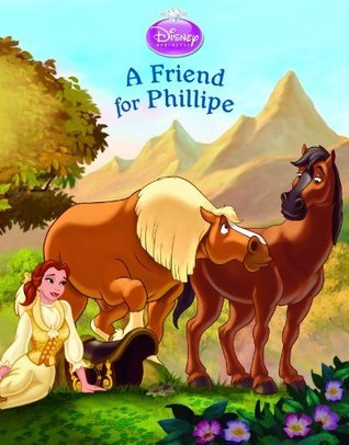 Disney Princess: Enchanted Stables: A Friend for Phillipe  by  Lara Bergen