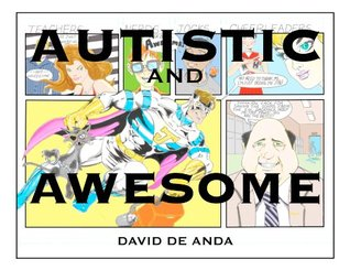 Autistic and Awesome David De Anda