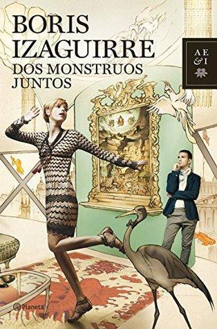Dos monstruos juntos  by  Boris Izaguirre