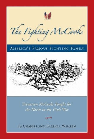 The Fighting McCooks - Americas Famous Fighting Family Charles Whalen