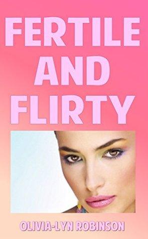 Fertile and Flirty: 2 book bundle  by  Olivia-Lyn Robinson