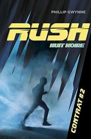 Rush T2 - Nuit noire: Rush Tome 2 Phillip Gwynne