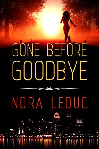 Gone Before Goodbye (Love & Mystery in the--6-oh-3, #1)  by  Nora LeDuc
