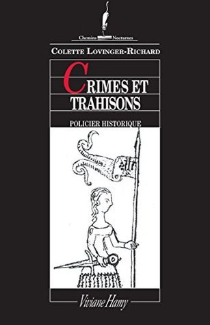 Crimes et trahisons: LES LAJOY, VOL.2. (Chemins nocturnes)  by  Colette Lovinger-Richard