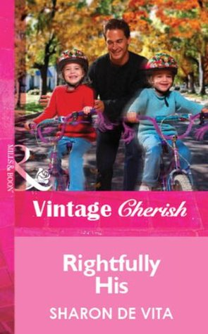 Rightfully His (Mills & Boon Vintage Cherish)  by  Sharon de Vita