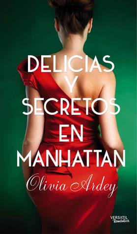Delicias y secretos en Manhatan  by  Olivia Ardey