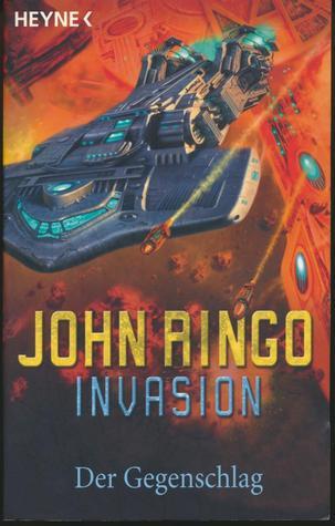 Der Gegenschlag (Invasion, #3)  by  John Ringo