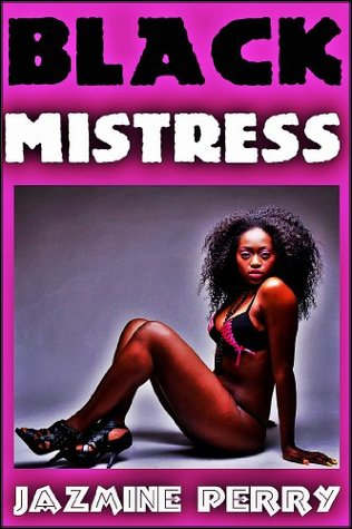 Black Mistress  by  Jazmine Perry