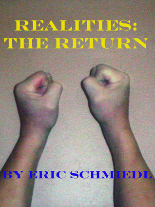 Realities: The Return  by  Eric Schmiedl