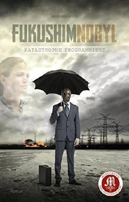 Fukushimnobyl: Katastrophe programmiert  by  Andreas Gröhl