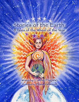 Stories of the Earth: 8 Tales of the Wheel of the Year  by  Cathy Pagano