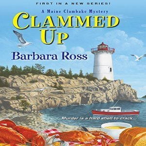 Clammed Up (A Maine Clambake Mystery #1)  by  Barbara  Ross