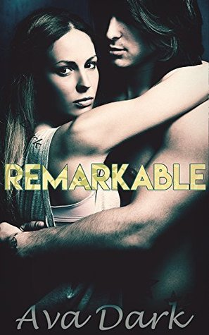 REMARKABLE  by  Ava Dark