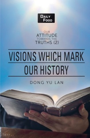 Visions Which Mark Our History (Our Attitude Towards the Truths (2) Book 1)  by  Dong Yu Lan