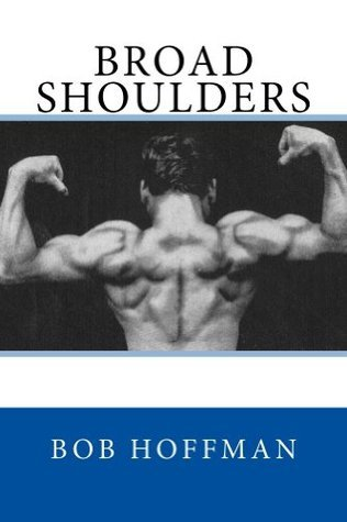 Broad Shoulders  by  Bob Hoffman
