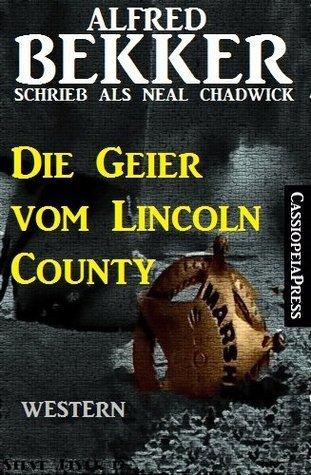Die Geier vom Lincoln County Alfred Bekker