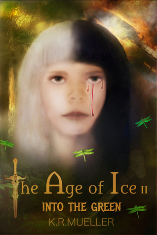 Into the Green (The Age of Ice #2) Keith R. Mueller
