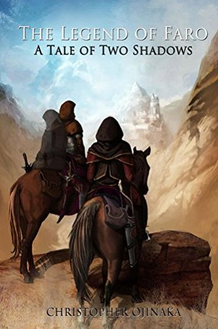 The Legend of Faro: A Tale of Two Shadows (Shadows of Man Book 1)  by  Christopher Ojinaka