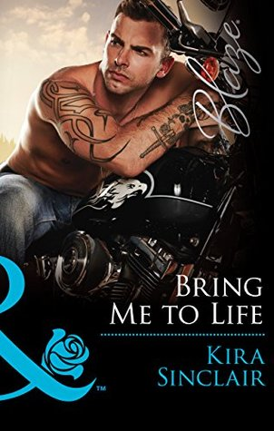 Bring Me to Life (Mills & Boon Blaze) (Uniformly Hot! - Book 55)  by  Kira Sinclair