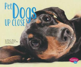 Pet Dogs Up Close Erika L. Shores
