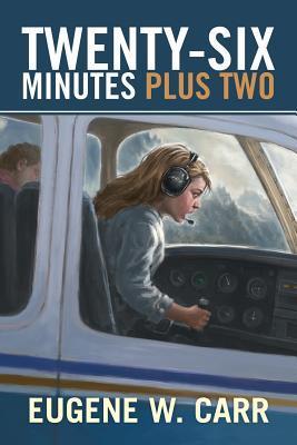 Twenty-Six Minutes Plus Two Eugene W. Carr