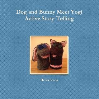 Dog and Bunny Meet Yogi Debra Scoon