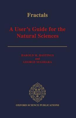 Fractals: A Users Guide For The Natural Sciences  by  Harold M. Hastings