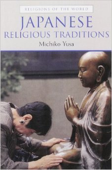 Japanese Religious Traditions Michiko Yusa