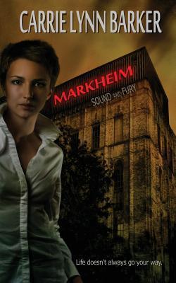 Sound and Fury (Markheim, #1) Carrie Lynn Barker