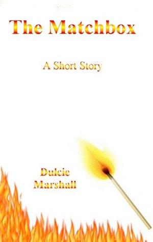 The Matchbox  by  Dulcie Marshall
