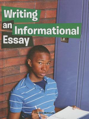 Writing an Informational Essay  by  Precious McKenzie