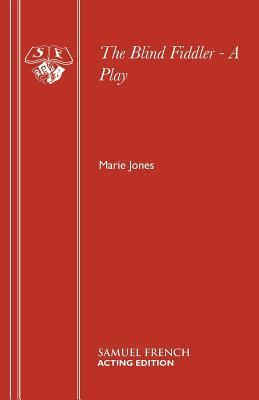 The Blind Fiddler - A Play  by  Marie Jones