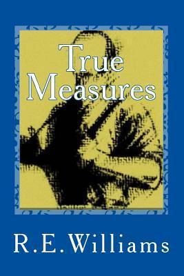 True Measures R E Williams