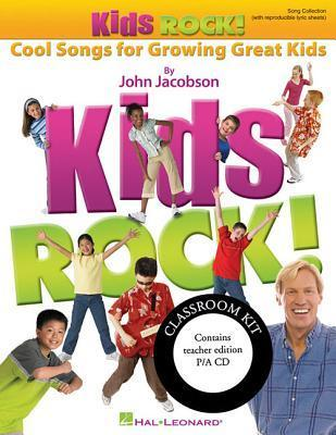 Kids Rock!: Cool Songs for Growing Great Kids [With CD (Audio)]  by  John Jacobson