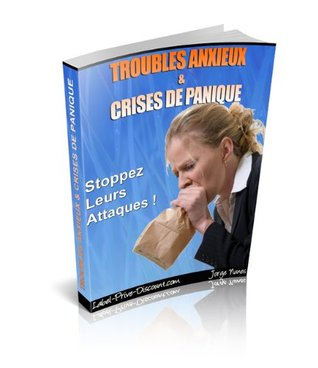 TROUBLES ANXIEUX & CRISES DE PANIQUE - Stoppez Leurs Attaques ! Christophe Saussaye