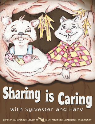 Sharing Is Caring: With Sylvester and Harv  by  Bridget Strasser