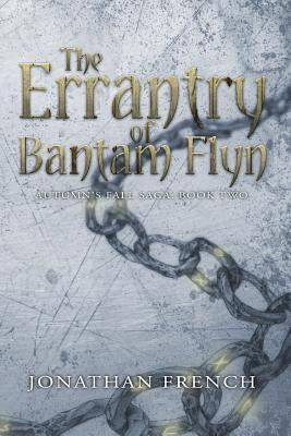 The Errantry of Bantam Flyn Jonathan  French