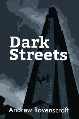 Dark Streets  by  Andrew Ravenscroft