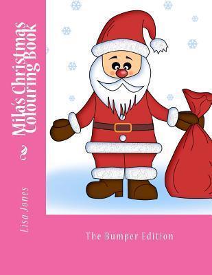 Milas Christmas Colouring Book  by  Lisa     Jones