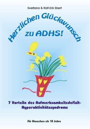 Herzlichen Glückwunsch zu ADHS: 7 Vorteile des Aufmerksamkeitsdefizit-Hyperaktivitätssyndroms Swetlana Ebert