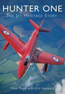 Hunter One: The Jet Heritage Story Mike Phipp