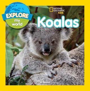 Explore My World Koalas  by  Jill Esbaum