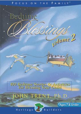 Bedtime Blessings #2 (0 6 Yrs) John Trent