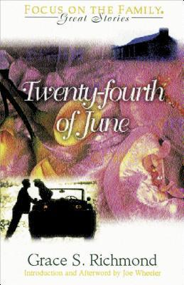 The Twenty Fourth Of June: Midsummers Day  by  Grace S. Richmond