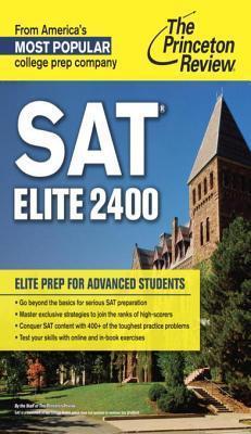 SAT Elite 2400: Elite Prep for Advanced Students Princeton Review