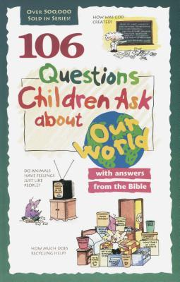 106 Questions Children Ask About Our World  by  Daryl Lucas